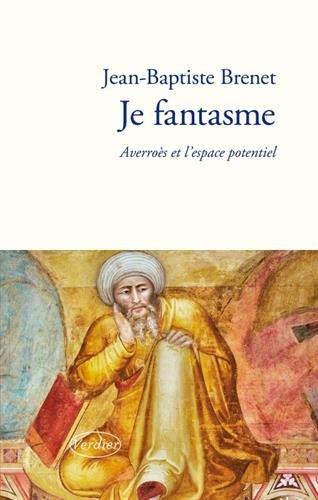 Je fantasme : Averroès et l'espace potentiel par