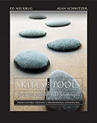 Skills and Tools for Today's Counselors and Psychotherapists: From Natural Helping to Professional Counseling (Skills, Techniques, & Process)
