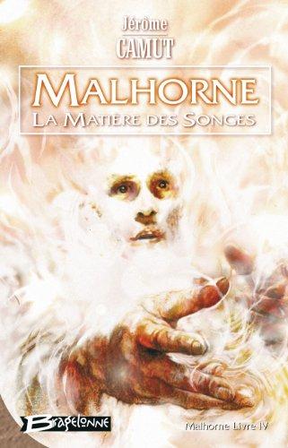 Malhorne, tome 4 : La Matière des songes