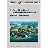 Römische Vici und Verkehrsinfrastruktur in Raetien und Noricum (Schriftenreihe des Bayerischen Landesamtes für Denkmalpflege)