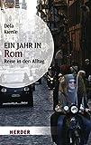 Ein Jahr in Rom: Reise in den Alltag (HERDER spektrum)