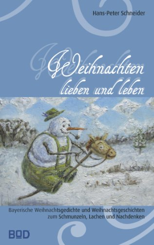 Weihnachten Lieben Und Leben Bayerische Weihnachtsgedichte Und