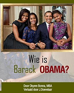 Wie is Barack Obama? (Who is Barack Obama? [Dutch Translation]) (English Edition) de [Bonna, Okyere]