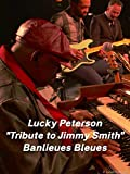 Lucky Peterson tribute to Jimmy Smith Banlieues Bleues
