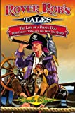 Rover Rob's Tales: The Life of a Pirate Dog With Grace O' Malley, the Irish Sea Queen