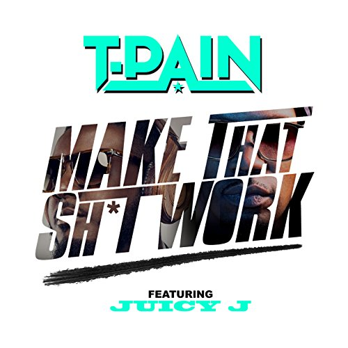Make That Sh*t Work [Explicit]