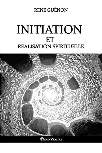 Initiation Et Realisation Spirituelle
