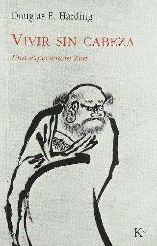 Vivir sin cabeza (Sabiduría perenne) por Douglas E. Harding
