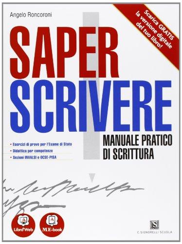 Saper scrivere. Manuale pratico di scrittura - Volume unico. Con Me book e Contenuti Digitali Integrativi online