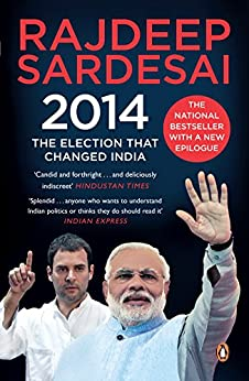 2014: The Election That Changed India by [Sardesai, Rajdeep]