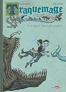 vignette de 'Traquemage - Série complète n° 2<br /> Le chant vaseux de la sirène (Relom)'