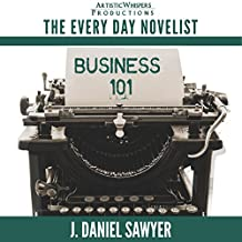 Business 101: The Every Day Novelist, Book 1