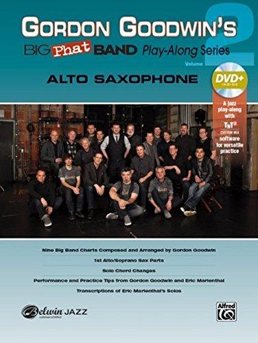 Gordon Goodwin's Big Phat Play Along: Alto Saxophone
