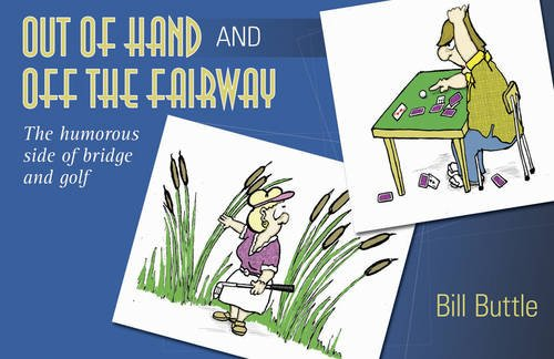 Out of Hand and Off the Fairway: The Humorous Side of Bridge and Golf -