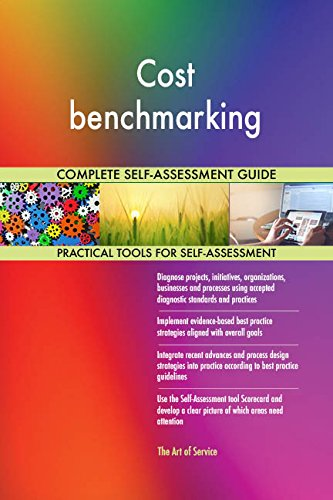 Cost benchmarking All-Inclusive Self-Assessment - More than 680 Success Criteria, Instant Visual Insights, Comprehensive Spreadsheet Dashboard, Auto-Prioritized for Quick Results