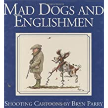 Mad Dogs and Englishmen: Shooting Cartoons by Bryn Parry