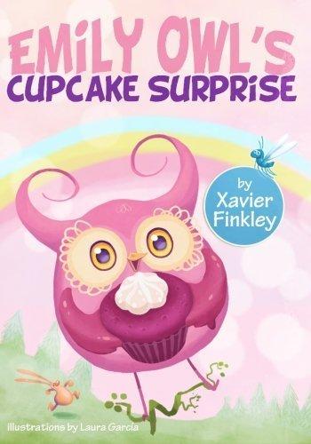 Emily Owl's Cupcake Surprise by Xavier Finkley (2012-08-27)