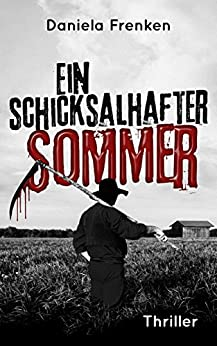 Ein schicksalhafter Sommer (Tod am Niederrhein Krimi 1) von [Frenken, Daniela]