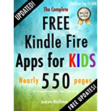 The Complete Free Kindle Fire Apps For Kids (Free Kindle Fire Apps That Don't Suck Book 2) (English Edition)