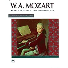 W.A. Mozart An Introduction to His Keyboard Works