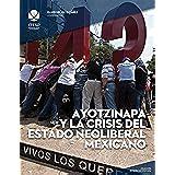 Ayotzinapa y la crisis del estado neoliberal mexicano (ReVisión Universitaria)