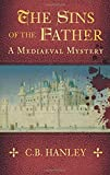 The Sins of the Father (A Mediaeval Mystery): A Mediaeval Mystery (Book 1) (Mediaeval Mystery 1)