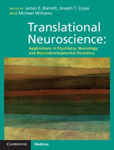 Translational Neuroscience: Applications in Psychiatry, Neurology, and Neurodevelopmental Disorders (2012-06-28)