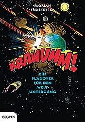 Krawumm!: Ein Plädoyer für den Weltuntergang