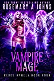 Vampire Mage (Rebel Angels Book 4) (English Edition)