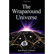 The Wraparound Universe by Jean-Pierre Luminet (2008-03-21)