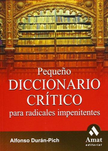 Pequeño diccionario crítico para radicales impenitentes