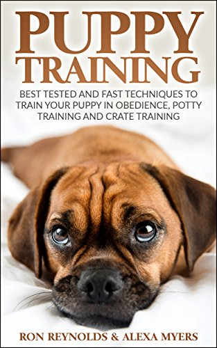 puppy-training-best-tested-and-fast-techniques-to-train-your-puppy-in-obedience-potty-training-and-c