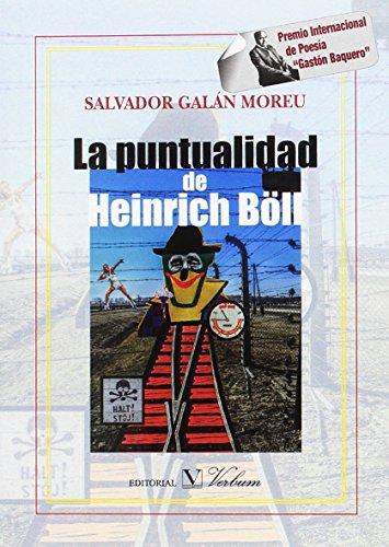 La puntualidad de Heinrich Böll (Poesía) por SALVADOR GALAN MOREAU
