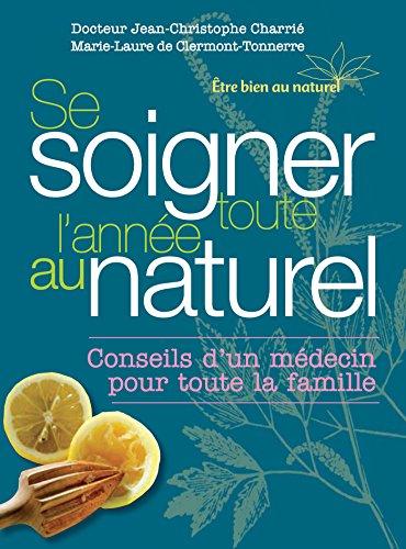 Se soigner toute l'année au naturel par Jean-christophe Charrie