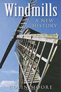 Windmills: A History, by Colin Moore