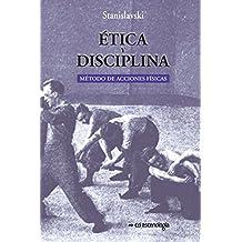 Ética y disciplina.: Método de acciones físicas