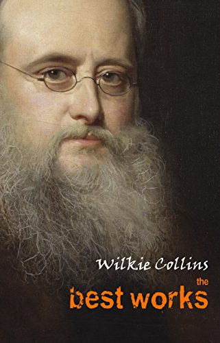 Wilkie Collins: The Best Works (English Edition)