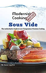 Modernist Cooking Made Easy: Sous Vide: The Authoritative Guide to Low Temperature Precision Cooking (English Edition)