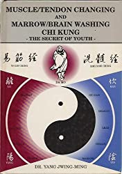 Muscle/Tendon Changing and Marrow/Brain Washing Chi Kung: The Secret of Youth (Ymaa Chi Kung Series) by Yang Jwing Ming (1996-02-27)
