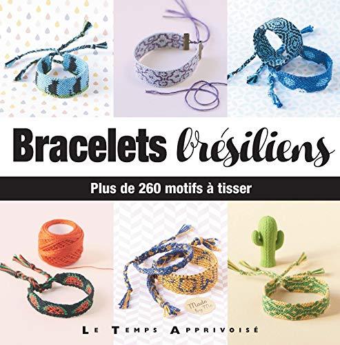 Bracelets brésiliens - Plus de 260 motifs à tisser par Charlotte Vannier