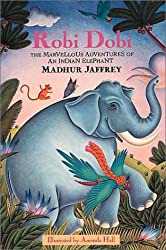 Robi Dobi: The Marvellous Adventures of an Indian Elephant by Madhur Jaffrey (1998-09-24)