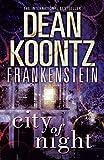City of Night (Dean Koontz's Frankenstein, Book 2) by Dean Koontz