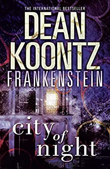 City of Night (Dean Koontz's Frankenstein, Book 2) by [Koontz, Dean]