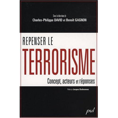 Repenser le terrorisme : concept, acteurs et réponses