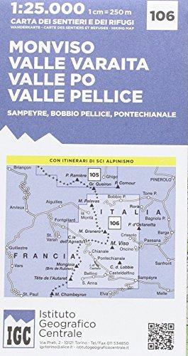 IGC Italien 1 : 25 000 Wanderkarte 106 Monviso: Monviso / Valle Varaita / Valle Po / Valle Pellice / Samperyre / Bobbio pellice / Pontechianale par From Istituto Geografico Centr