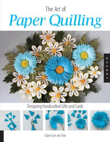 the-art-of-paper-quilling-designing-handcrafted-gifts-and-cards-by-claire-sun-ok-choi-1-sep-2007-pap