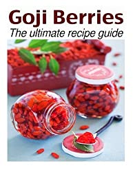 Goji Berries :The Ultimate Recipe Guide - Over 30 Delicious & Best Selling Recipes by Susan Hewsten (2013-11-25)