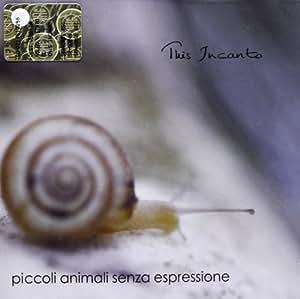 This Incanto by Piccoli Animali Senza Espressione