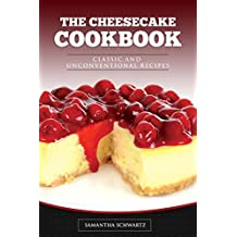 The Cheesecake Cookbook: Classic and Unconventional Recipes (English Edition)