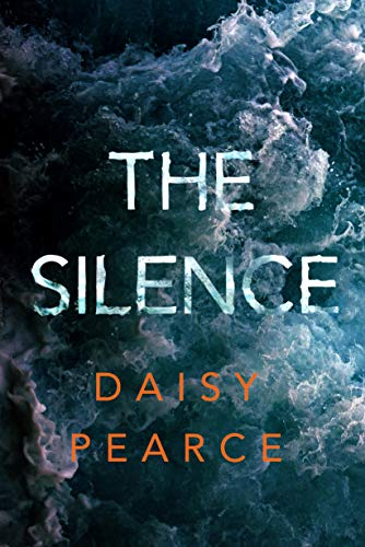 The Silence by [Pearce, Daisy]